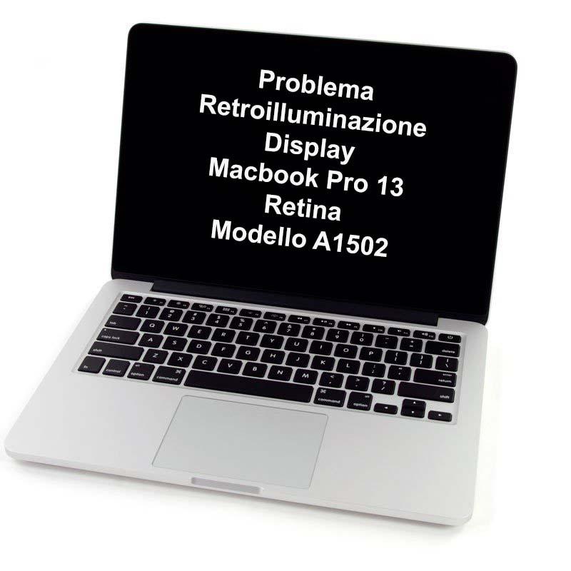 a1502 macbook pro 13 retina mancata retroilluminazione